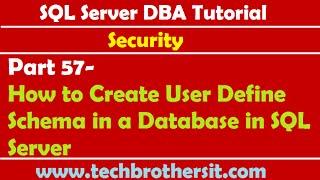 SQL Server DBA Tutorial 57- How to Create User Define Schema in a Database in SQL Server