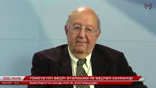 Türkiye'nin seçim standardı ve seçmen davranışı. Konuk: Prof. Dr. Ersin Kalaycıoğlu