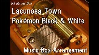 Lacunosa Town/Pokémon Black & White [Music Box]