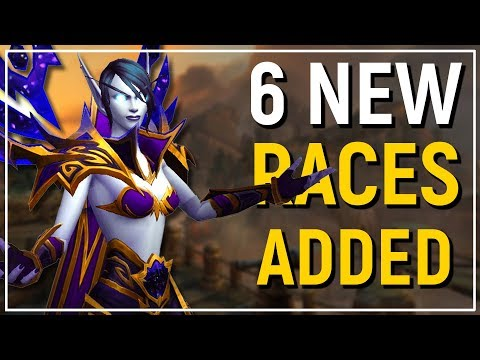 6 NEW PLAYABLE RACES! WoW: Battle for...