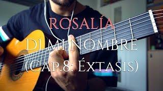 ROSALÍA - DI MI NOMBRE (Cap.8: Éxtasis) - Guitar Cover