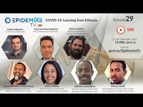 EpidemiXs TV COVID19: Learning from Ethiopia actualidad addis abeba africa coronavirus emergencias etiopia gambo