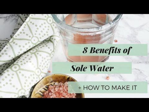8 Benefits Of Sole Water + How To Make It // Laura's Natural Life