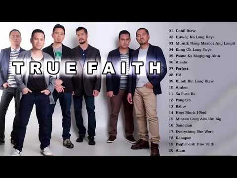Best Of True Faith Band Greatest Hits Love Songs   OPM Tagalog Nonstop Playlist 2018