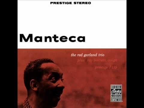 MANTECA - THE RED GARLAND TRIO. RAY BARRETTO EN CONGAS by JUANCAMADRID