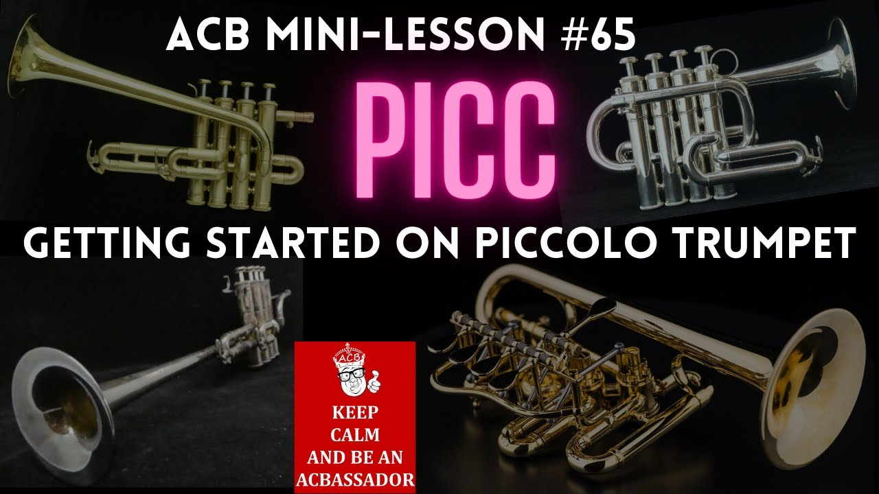ACB Mini-Lesson #65: Tips for Your First Notes on Piccolo Trumpet!