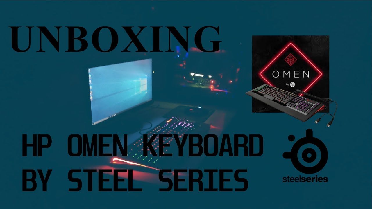 HP OMEN KEYBOARD BY STEELSERIES (UNBOXING AND TEST)