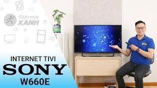 Đánh giá internet tivi Sony W660E - Đẹp đến từng chi tiết