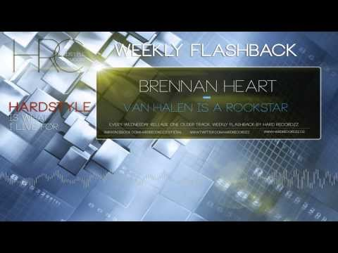 Weekly Flashback - Brennan Heart - Van Halen Is A Rockstar (Week#3) |HD;HQ|