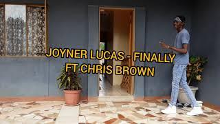Joyner Lucas - Finally ft Chris Brown (Official Dance video)