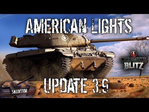 Update 3.9 - American Light Tanks - Wot Blitz