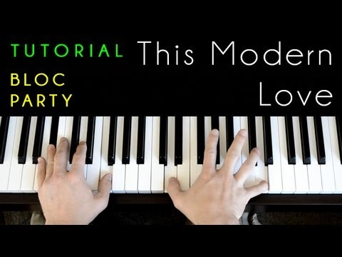 Bloc Party - This Modern Love (piano tutorial & cover)