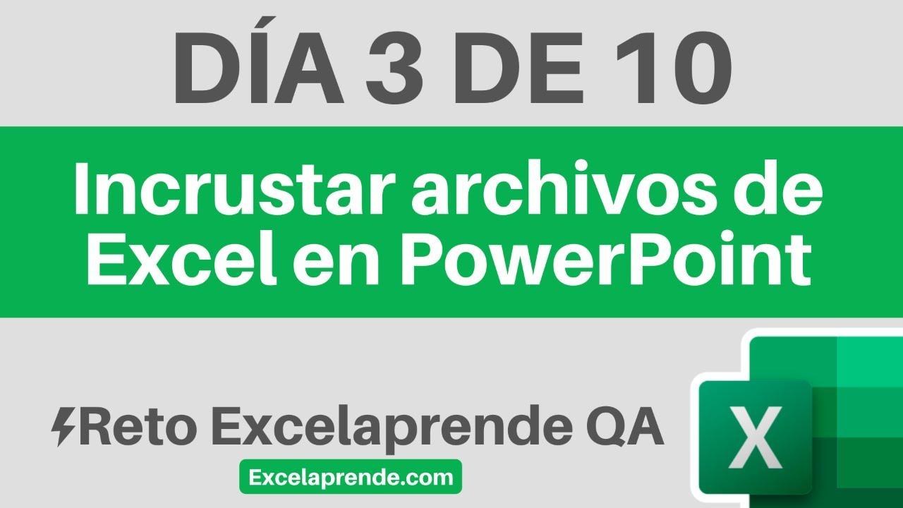 ⚡ Reto Excelaprende QA Día 3 de 10 | Incrustar archivos de Excel en PowerPoint