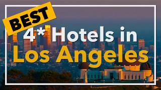 🔴 Best 4 star Hotels in Los Angeles, USA