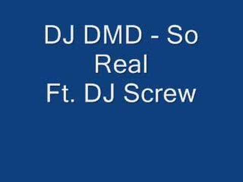 DJ DMD - So Real Ft. DJ Screw