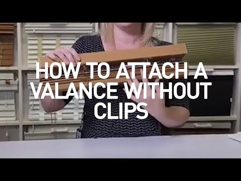 How To Attach Window Valance Without Clips | Blinds DIY