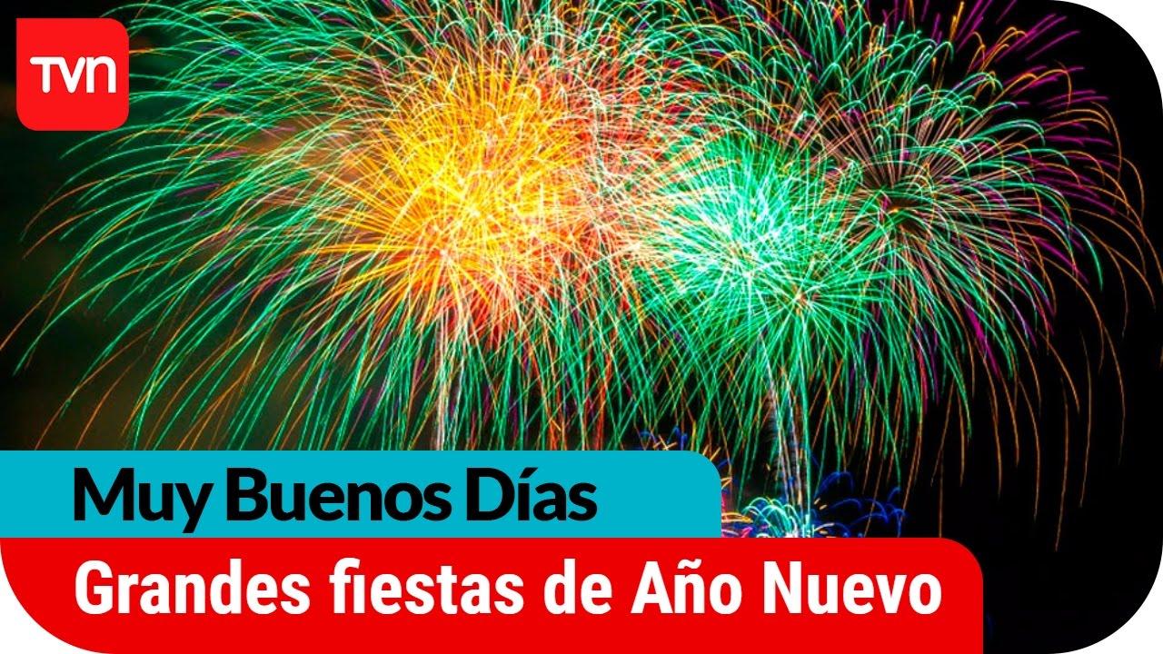 Muy Buenos Días Las Grandes Fiesta De Año Nuevo En Chile Buenos Días A Todos Youtube