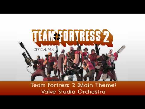 Team Fortress 2 Soundtrack | Main Theme