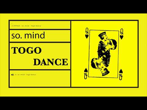 so. mind - Togo Dance [CLIPP028]
