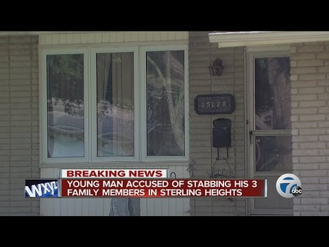 Young man accused of stabbing his three family members in Sterling Heights