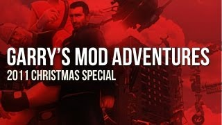 "GMod Adventures : Christmas Special - ( 5 / 9 ) - ""you better be prepared to pull the trigger"""