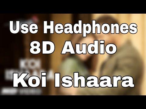 Koi Ishaara | 8D Audio | Force 2 | John Abraham, Sonakshi Sinha, Amaal Mallik | Armaan Malik