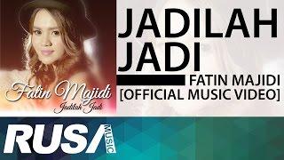 Fatin Majidi - Jadilah Jadi [Official Music Video]