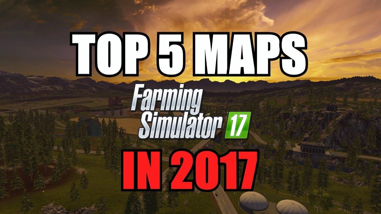 Farming Simulator 17 - Top 5 Maps for Farming Simulator 17 in 2017