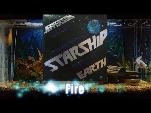 Fire = Jefferson Starship = Earth