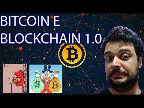 O que é o Bitcoin e o Blockchain 1.0?