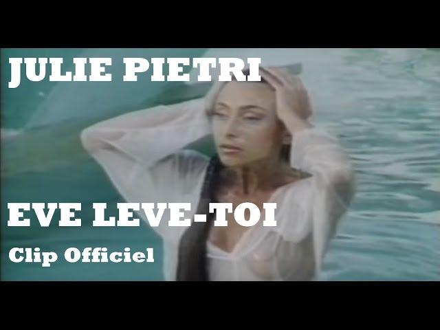 Julie Pietri - Eve lève toi (Clip Officiel - avec paroles)