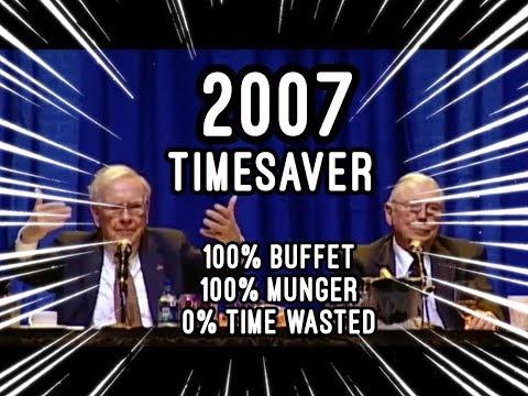 TIMESAVER EDIT - FULL Q&A Warren Buffett Charlie Munger 2007 Berkshire Hathaway Annual Meeting