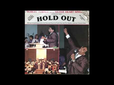 """Hold Out"" -Robert Turner and the Silver Heart Singers 1982"