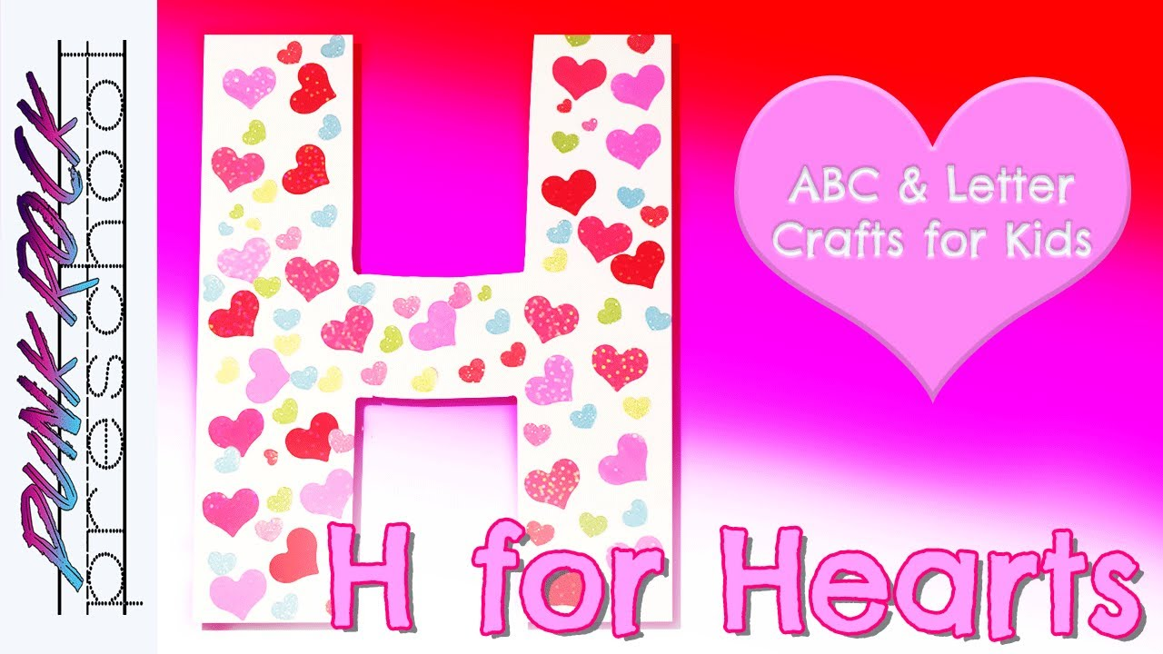 Letter H for Hearts | Fun Preschool Crafts for Kids | Best Preschool ...