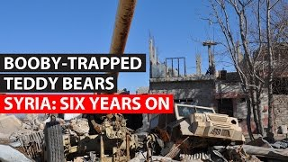 SYRIA: 6 years on | Booby-Trapped Teddy Bears