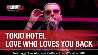Tokio Hotel - Love Who Loves You Back - Live - C