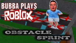 Bubba Plays ROBLOX: Obstacle Sprint