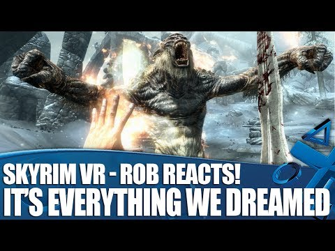 Rob Reacts To Skyrim VR - Why It's Everything We Dreamed Of!