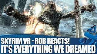 Rob Reacts To Skyrim VR - Why It