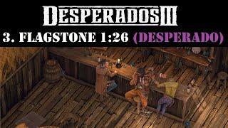 Desperados III - 3. Flagstone Speedrun 1:26 (Desperado)