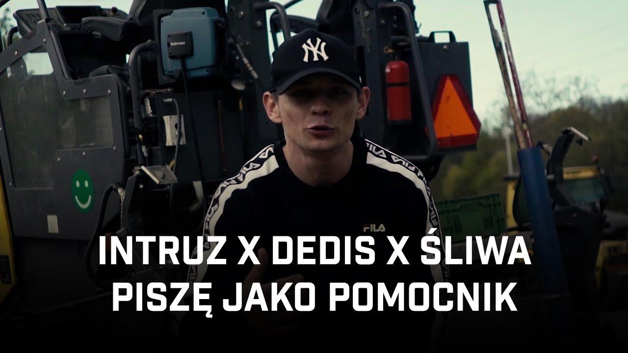 Intruz ft. Dedis, Śliwa - Piszę jako pomocnik