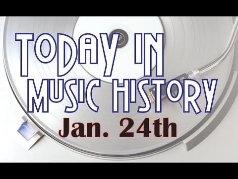 Today in Music History! Jan 24th!