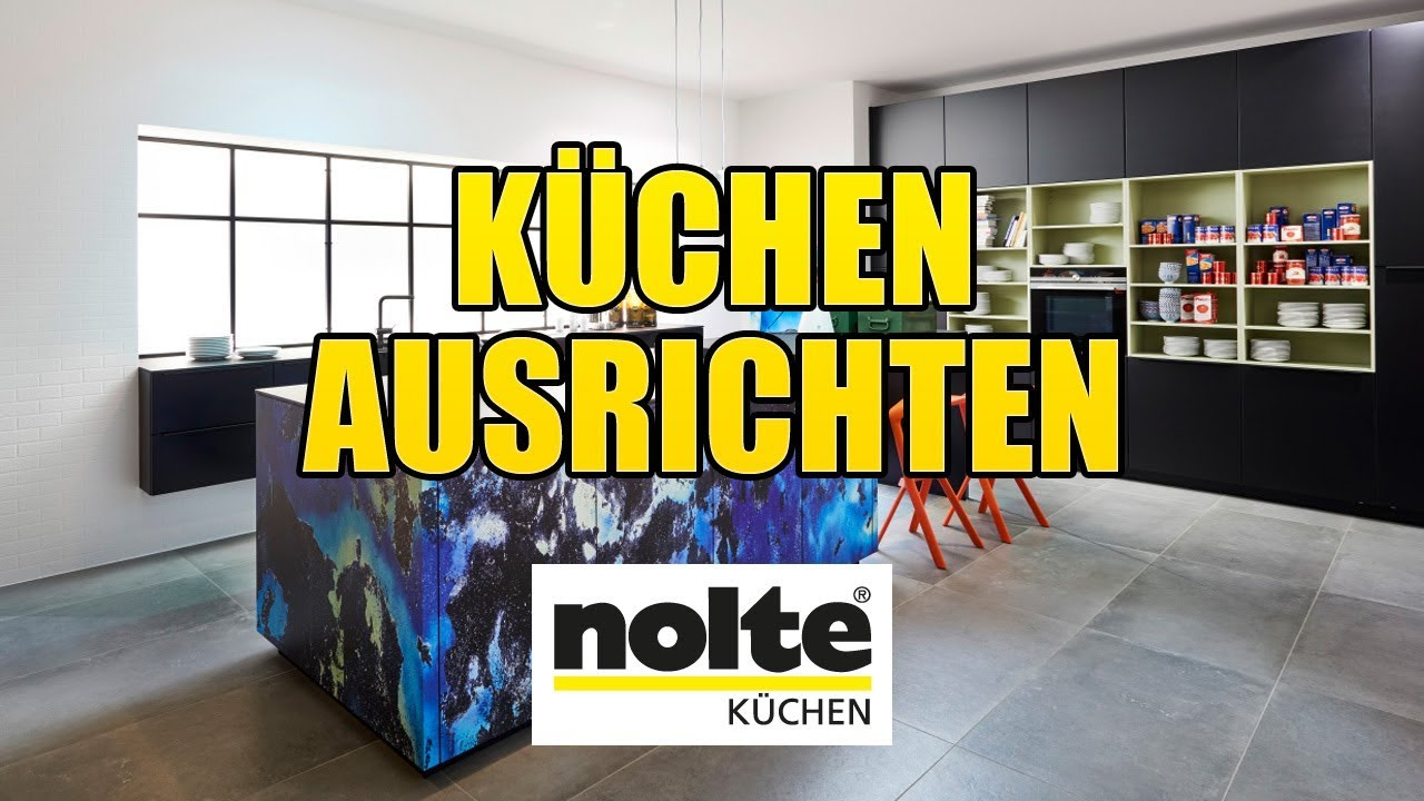 nolte küchen - ausrichten - youtube