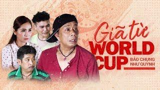 GIÃ TỪ WORLD CUP | Bảo Chung - Như Huỳnh | Hài World Cup Mới Nhất 2018 Full HD