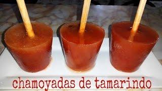 CHAMOYADAS DE TAMARINDO (Paletas heladas de tamarindo y chamoy