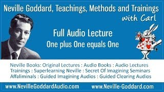 Neville Goddard Audio Lecture One plus One equals One