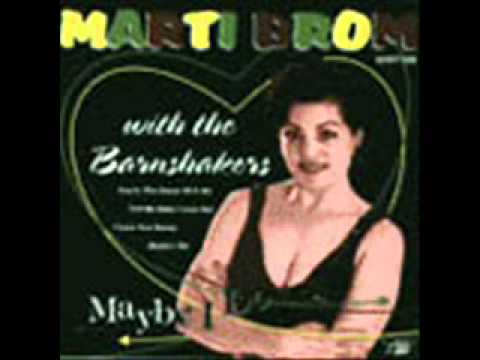 Marti brom  & the barnshakers     i love you honey