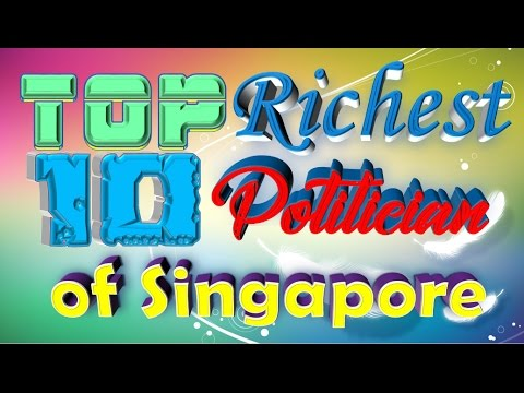 Top 10 Richest Politician of Singapore
