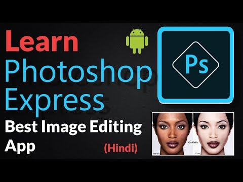 Best Image Editing App For Android PhotoShop Express Tutorial - Hindi