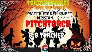 FORTNITEMARES:MATCH MAKER QUEST / PITCHTORCH -MISSION-6